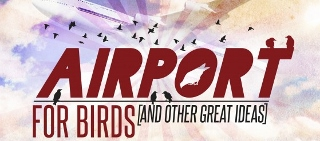 Post image for Chicago Theater Review: AIRPORT FOR BIRDS (AND OTHER GREAT IDEAS) (UP Comedy Club)