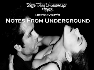 Post image for Los Angeles Theater Review: DOSTOEVSKY'S NOTES FROM UNDERGROUND (Zombie Joe's Underground)