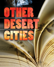 Post image for Chicago Theater Review: OTHER DESERT CITIES (Goodman Theatre)