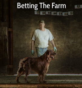 Post image for Film Review: BETTING THE FARM (directed by Cecily Pingree and Jason Mann)