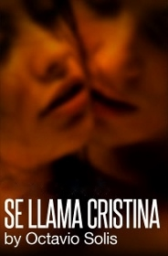 Post image for San Francisco Theater Review: SE LLAMA CRISTINA (Magic Theatre)