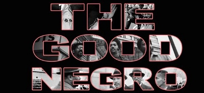 Post image for Los Angeles Theater Review: THE GOOD NEGRO (Hudson Mainstage)