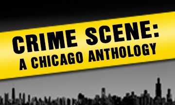 Post image for Chicago Theater Review: CRIME SCENE: A CHICAGO ANTHOLOGY (Collaboraction)