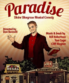 Post image for Los Angeles Theater Review: PARADISE – A DIVINE BLUEGRASS MUSICAL COMEDY (Ruskin)