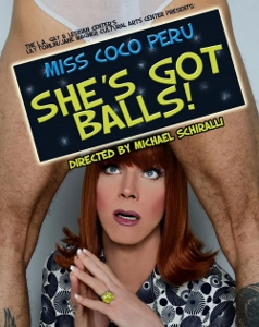 Post image for LOS ANGELES THEATER FEATURE: MISS COCO PERU: SHE'S GOT BALLS (L.A. Gay & Lesbian Center)