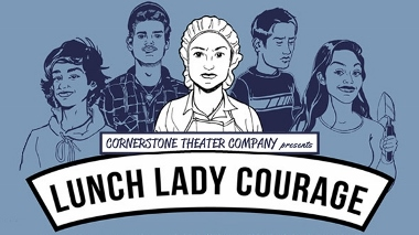 Post image for Los Angeles Theater Review: LUNCH LADY COURAGE (Cornerstone at Cocoanut Grove Theater)