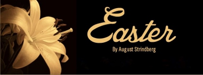 Post image for Off-Off-Broadway Theater Review: EASTER (August Strindberg Repertory Theatre)