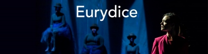 Post image for Los Angeles Theater Review: EURYDICE: (A Noise Within in Pasadena)