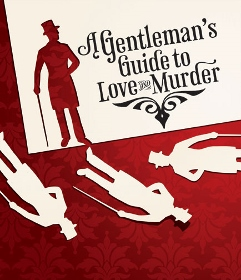 Post image for San Diego Theater Review: A GENTLEMAN'S GUIDE TO LOVE AND MURDER (The Old Globe Theatre)