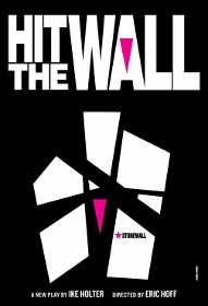Post image for Off-Broadway Theater Review: HIT THE WALL (Barrow Street Theatre)