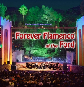 Post image for Los Angeles Dance Review: FOREVER FLAMENCO! AT THE FORD (Ford Theaters in Hollywood)