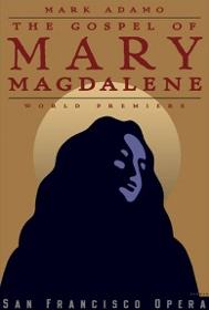 Post image for San Francisco Opera Review: THE GOSPEL OF MARY MAGDALENE (San Francisco Opera)