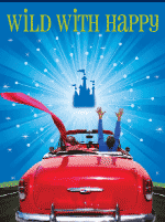 Post image for Bay Area Theater Feature: WILD WITH HAPPY (TheatreWorks / Mountain View Performing Arts Center)