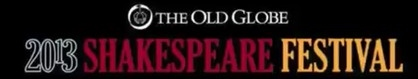 Post image for San Diego Theater Preview: 2013 SHAKESPEARE FESTIVAL (Old Globe)