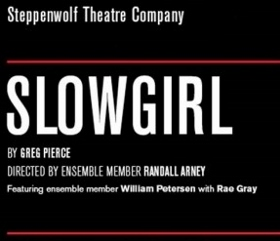 Post image for Chicago Theater Review: SLOWGIRL (Steppenwolf)