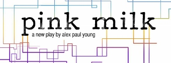 Post image for Chicago Theater Review: PINK MILK (Oracle Theatre and White Elephant)
