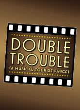 Post image for Chicago Theater Review: DOUBLE TROUBLE (Porchlight Music Theatre)
