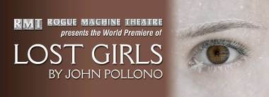 Post image for Los Angeles Theater Review: LOST GIRLS (Rogue Machine Theatre)