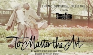 Post image for Chicago Theater Review: TO MASTER THE ART (Broadway Playhouse)