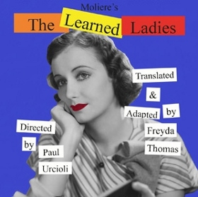 Post image for Off-Off-Broadway Theater Review: THE LEARNED LADIES (Cake Productions / New Ateh Theater Group)