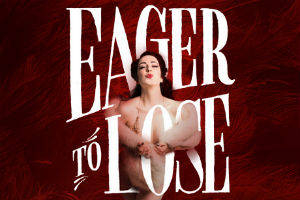 Post image for Off-Broadway Theater Review: EAGER TO LOSE (Ars Nova)