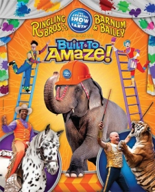 Post image for Tour Review: BUILT TO AMAZE! (Ringling Brothers and Barnum & Bailey Circus)