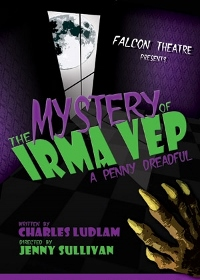 Post image for Los Angeles Theater Review: THE MYSTERY OF IRMA VEP (Falcon Theatre in Burbank)
