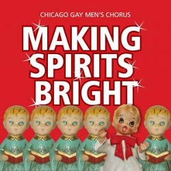 Post image for Chicago Music Review: MAKING SPIRITS BRIGHT (Chicago Gay Men's Chorus)