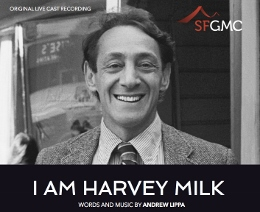 Post image for CD Review/Original Cast: I AM HARVEY MILK (San Francisco Gay Men's Chorus)
