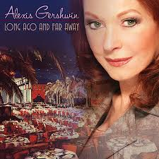 Post image for CD Review/Pop: LONG AGO AND FAR AWAY (Alexis Gershwin)