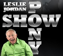 Post image for Los Angeles Theater Preview: LESLIE JORDAN: SHOW PONY (L.A. Gay & Lesbian Center's Renberg Theatre)