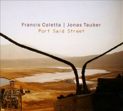 Post image for Jazz CD Review: PORT SAÏD STREET (Francis Coletta / Jonas Tauber)