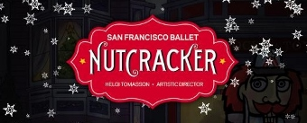 Post image for San Francisco Dance Preview: THE NUTCRACKER (San Francisco Ballet)