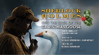 Post image for Chicago Theater Review: SHERLOCK HOLMES AND THE CASE OF THE CHRISTMAS GOOSE (Raven)