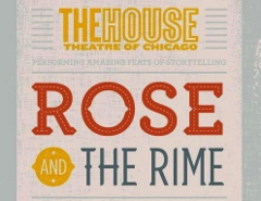 Post image for Chicago Theater Review: ROSE AND THE RIME (The House Theatre of Chicago)