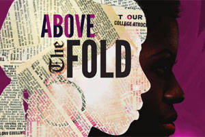 Post image for Los Angeles Theater Review: ABOVE THE FOLD (Pasadena Playhouse)