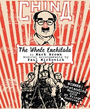Post image for Los Angeles Theater Review: CHINA: THE WHOLE ENCHILADA (Sacred Fools Theater Company)
