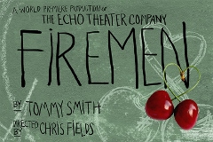 Post image for Los Angeles Theater Review: FIREMEN (Echo Theater Company at Atwater Village Theater)