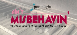 Post image for Chicago Theater Review: AIN'T MISBEHAVIN' (Porchlight Music Theatre)