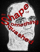 Post image for Off-Broadway Theater Review: THE SHAPE OF SOMETHING SQUASHED (Paradise Factory Theater)
