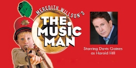 Post image for Los Angeles Theater Preview: THE MUSIC MAN (Musical Theatre West in Long Beach)