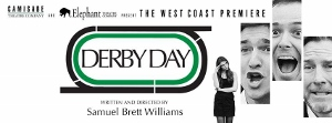 Post image for Los Angeles Theater Review: DERBY DAY (Elephant Theatre in Hollywood)