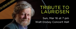 Post image for Los Angeles Music Preview: TRIBUTE TO LAURIDSEN (Los Angeles Master Chorale)
