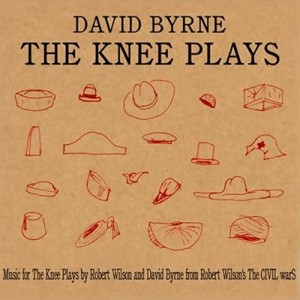 David Byrne's THE KNEE PLAYS CD cover