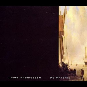 Louis Andriessen's DE MATERIE CD Cover