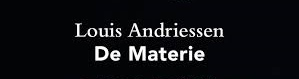 "Post image for Los Angeles Music Preview: LOUIS ANDRIESSEN'S DE MATERIE (""An Evening of Andriessen"" LA Phil)"