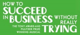 Post image for Chicago Theater Review: HOW TO SUCCEED IN BUSINESS WITHOUT REALLY TRYING (Porchlight)