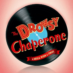 Post image for Los Angeles Theater Preview: THE DROWSY CHAPERONE (Norris Center in Palos Verdes Peninsula)