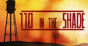 Post image for Los Angeles Theater Review: 110 IN THE SHADE (Actors Co-op Theatre Company in Hollywood)