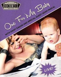 "Stage and Cinema's Review of ""'Daisy Eagan: One for My Baby,"" a cabaret at Rockwell Table & Stage in Los Angeles."